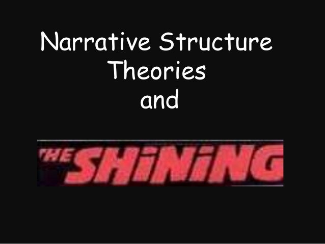 Narrative Structure <br />Narrative Structure Theories<br /> and<br />