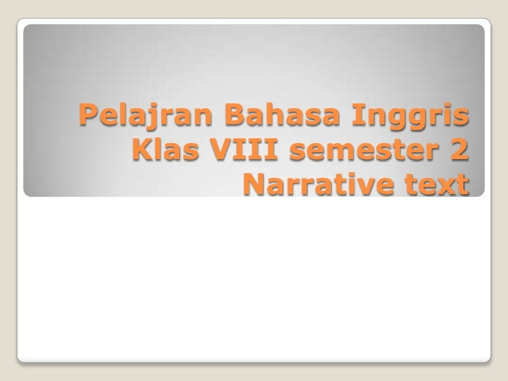 Pelajran Bahasa Inggris   Klas VIII semester 2          Narrative text