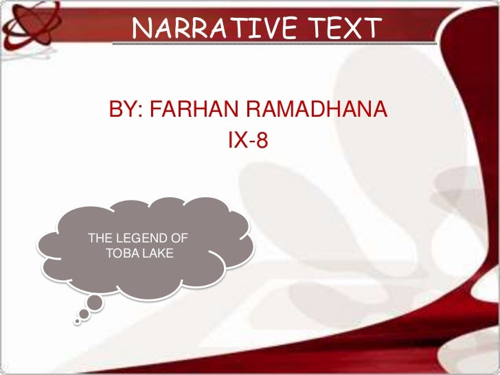 BY: FARHAN RAMADHANA<br />IX-8<br />NARRATIVE TEXT<br />THE LEGEND OF<br /> TOBA LAKE<br />
