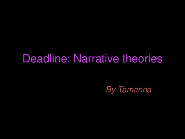 Deadline: Narrative theories By Tamanna