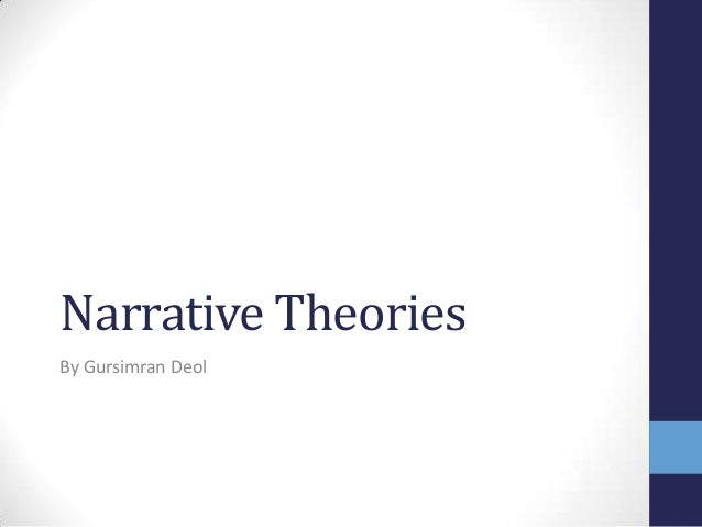 Narrative Theories By Gursimran Deol