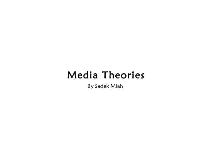 Media Theories By Sadek Miah