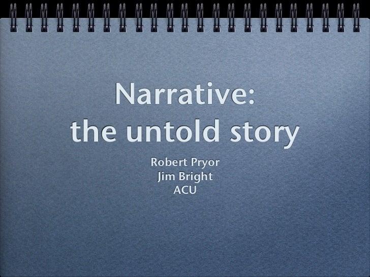 Narrative:the untold story     Robert Pryor      Jim Bright         ACU
