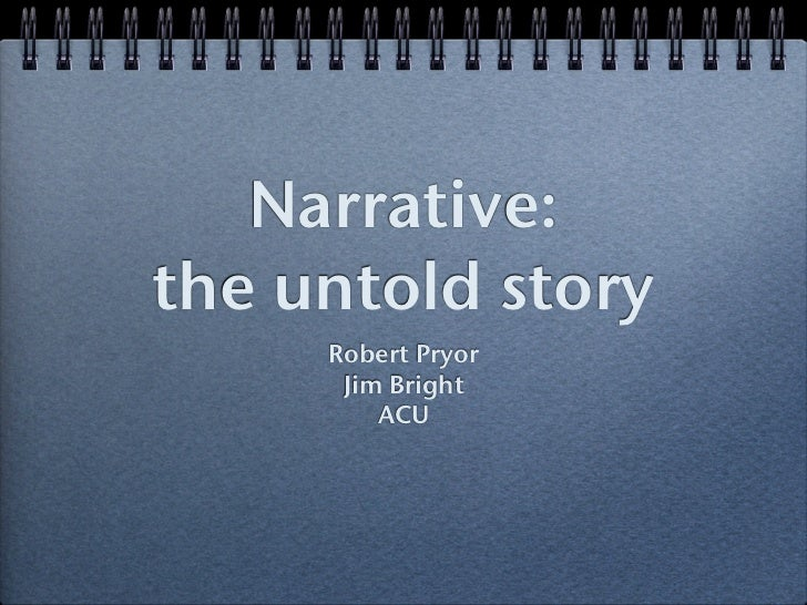 Narrative the untold story
