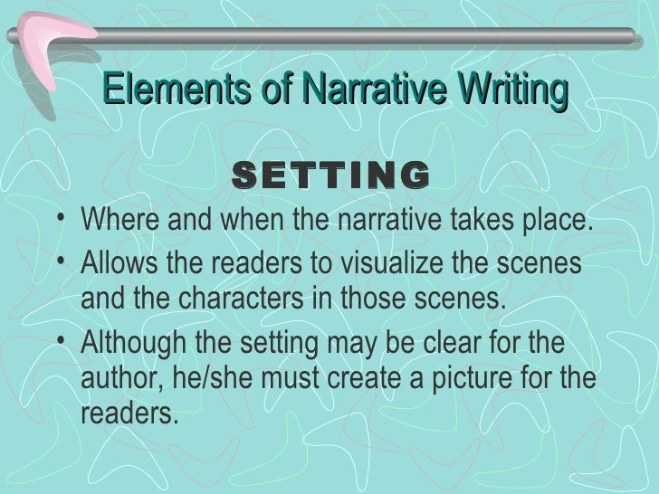 elements of an narrative essay A narrative essay uses all the story elements - a beginning, middle and ending, plot, characters, setting and climax - all coming together to complete the story essential elements of narrative essays the focus of a narrative essay is the plot, which is told using enough details to build to a.