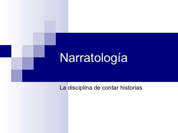 Narratología La disciplina de contar historias