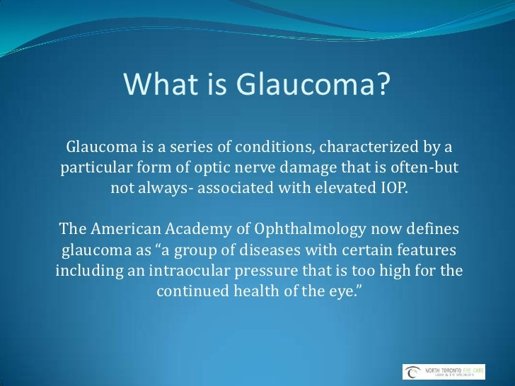 What is Glaucoma?<br />Glaucoma is a series of conditions, characterized by a particular form of optic nerve damage that i...