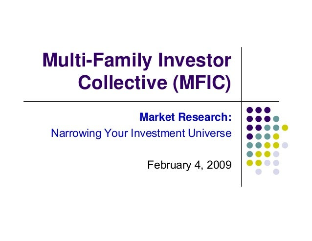Multi-Family Investor    Collective (MFIC)                 Market Research:Narrowing Your Investment Universe             ...