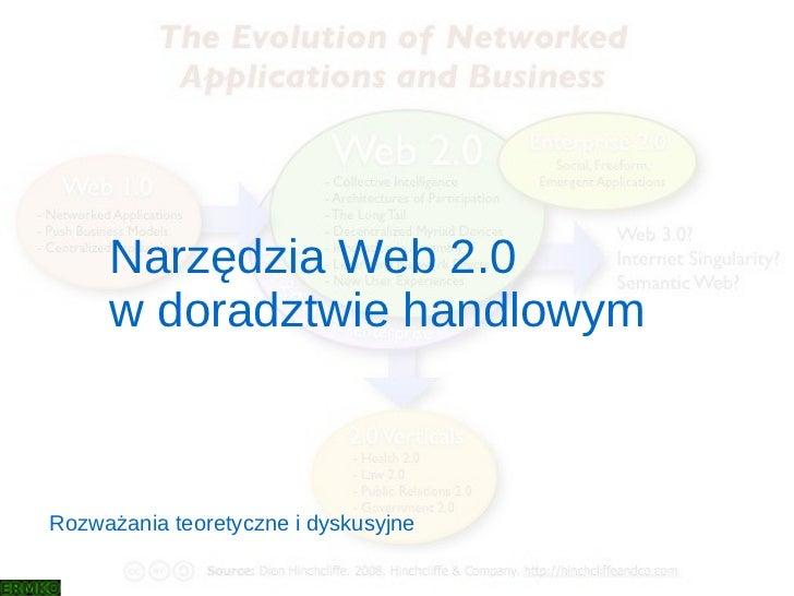 Narzędzia Web 2.0      w doradztwie handlowym    Rozważania teoretyczne i dyskusyjne