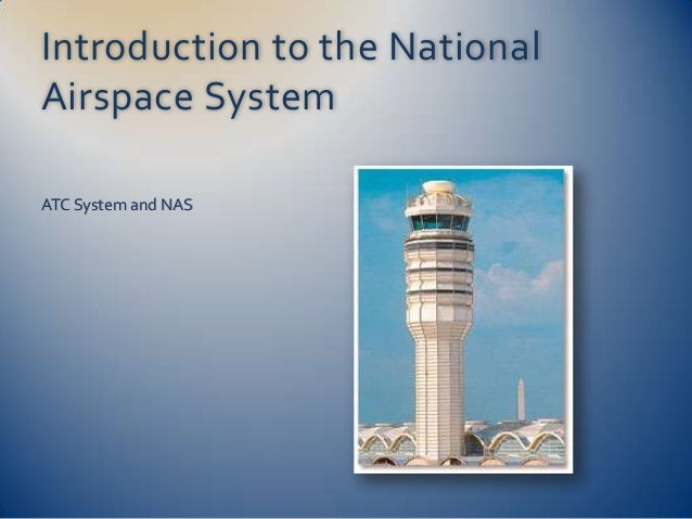 Introduction to the NationalAirspace SystemATC System and NAS