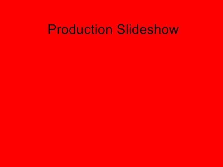 Production Slideshow