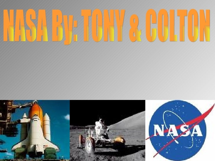 NASA By: TONY & COLTON
