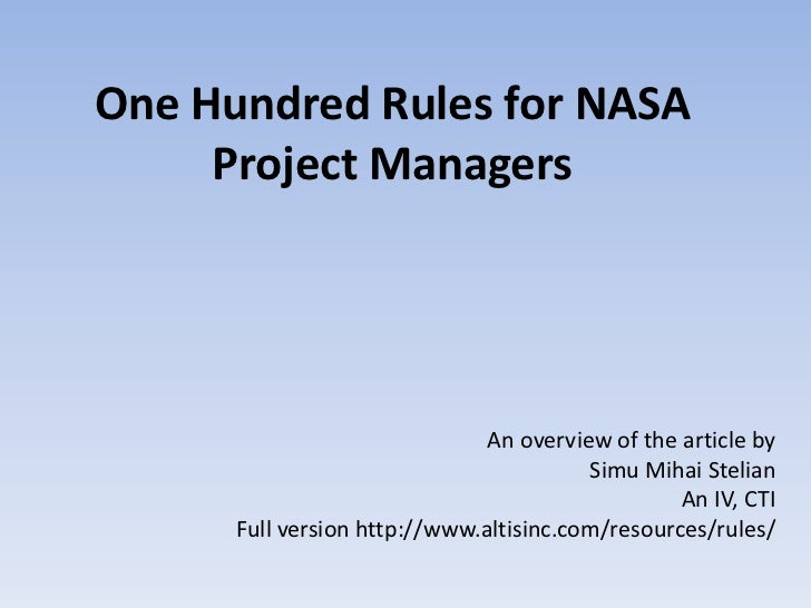 One Hundred Rules for NASA     Project Managers                               An overview of the article by               ...