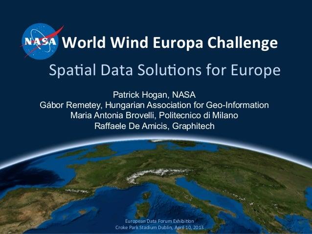 World Wind Europa Challenge               Spa$al Data Solu$ons...