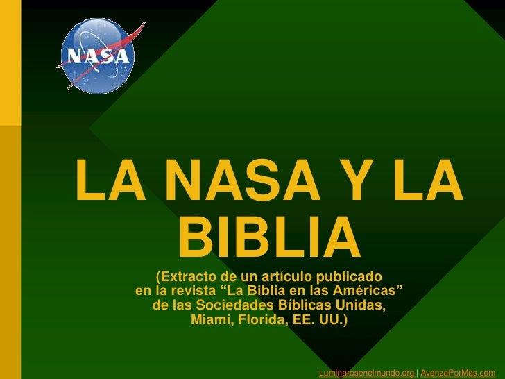 """LA NASA Y LA   BIBLIA    (Extracto de un artículo publicado en la revista """"La Biblia en las Américas""""   de las Sociedades ..."""