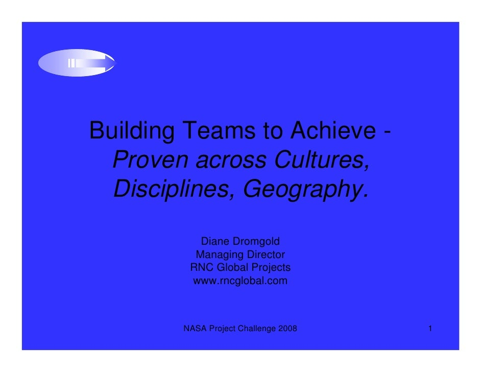 Building Teams to Achieve -  Proven across Cultures,  Disciplines, Geography.            Diane Dromgold           Managing...