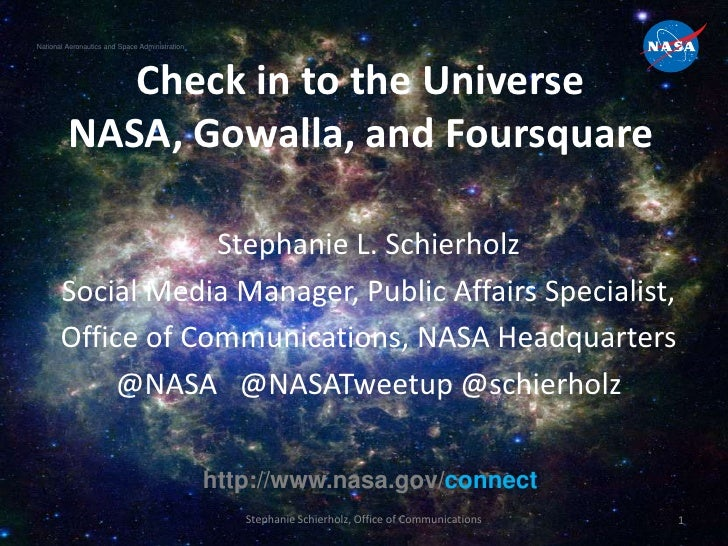 National Aeronautics and Space Administration            Check in to the Universe         NASA, Gowalla, and Foursquare   ...