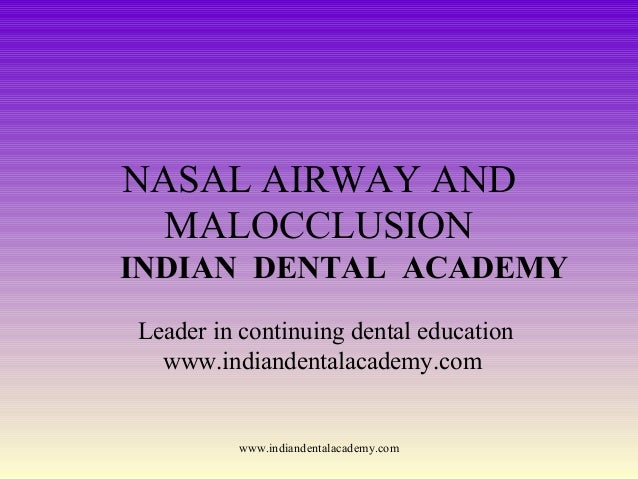 Nasal airway and malocclucion /certified fixed orthodontic courses by Indian dental academy