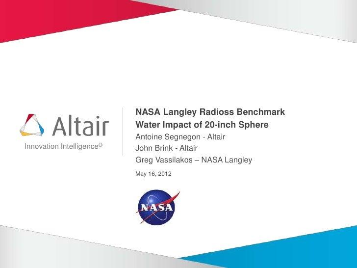 RADIOSS FSI at NASA Langley: Water Impact of 20 inch Sphere  - Nasa langley