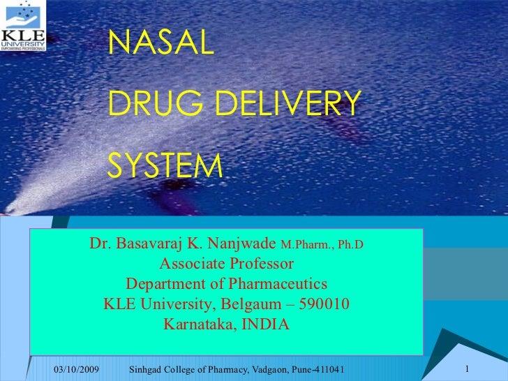 NASAL              Welcome!             DRUG DELIVERY             SYSTEM       Dr. Basavaraj K. Nanjwade M.Pharm., Ph.D   ...