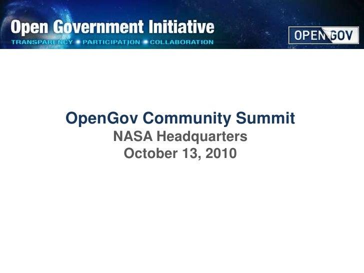 OpenGov Community Summit<br />NASA Headquarters<br />October 13, 2010<br />