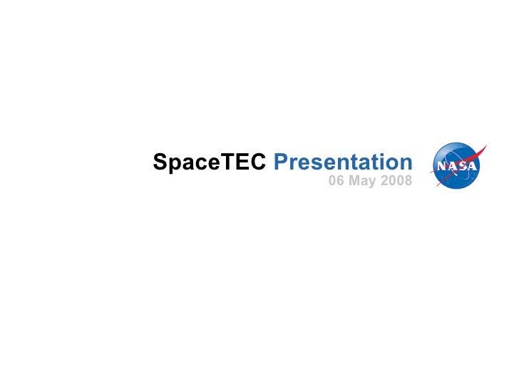 SpaceTEC  Presentation 06 May 2008