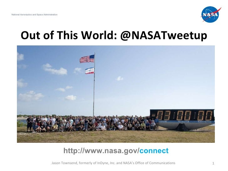 Out of This World: @NASATweetup National Aeronautics and Space Administration Jason Townsend, formerly of InDyne, Inc. and...