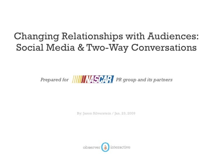 Changing Relationships with Audiences: Social Media & Two-Way Conversations        Prepared for                           ...