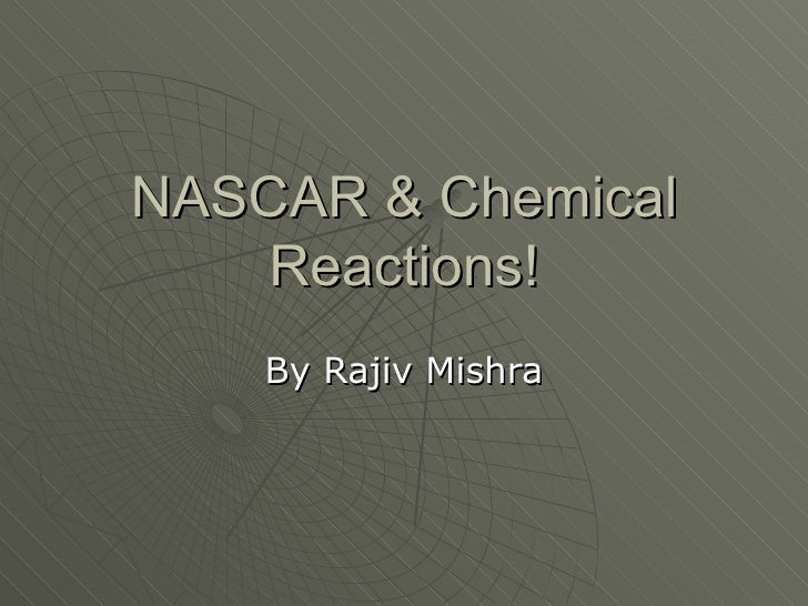 NASCAR & Chemical Reactions! By Rajiv Mishra