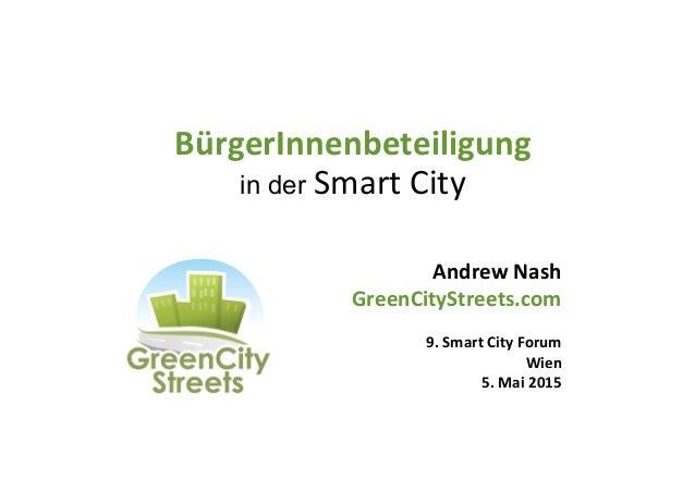BürgerInnenbeteiligung   in der Smart  City   Andrew  Nash   GreenCityStreets.com      9.  Smart  City ...