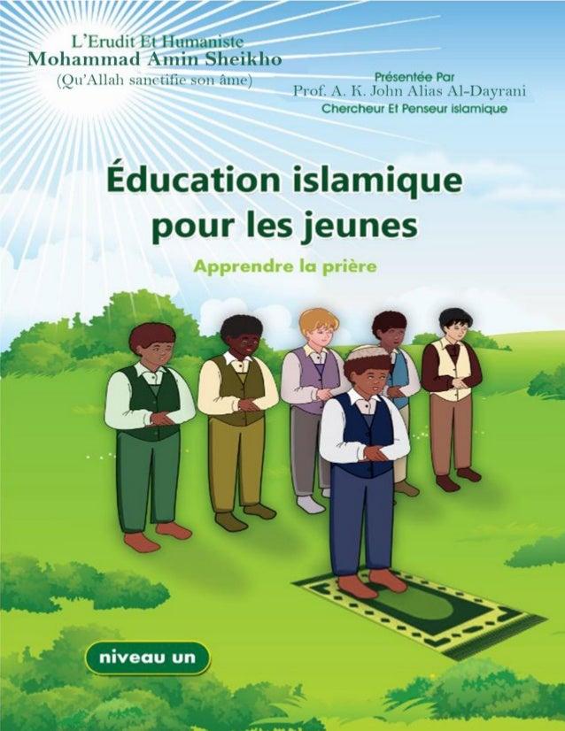 1 Éducation Islamique de la jeunesse Par: Le révérend érudit et éminent humaniste Mohammad Amin Sheikho (Qu'Allah sanctifi...