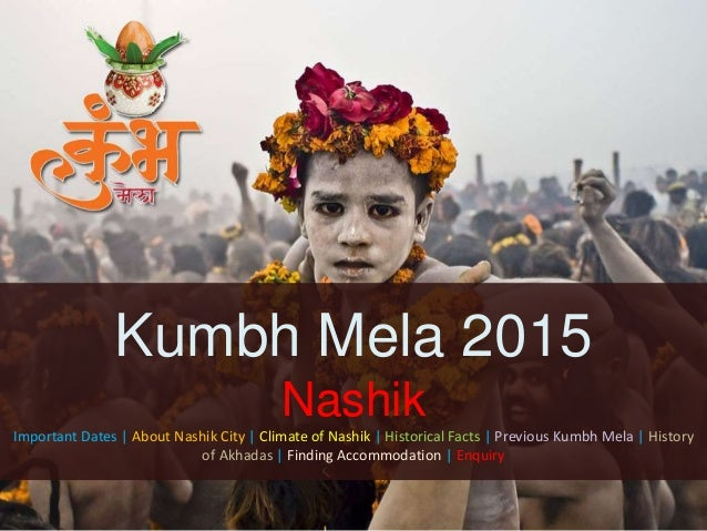 Kumbh Mela 2015 Nashik Important Dates | About Nashik City | Climate of Nashik | Historical Facts | Previous Kumbh Mela | ...