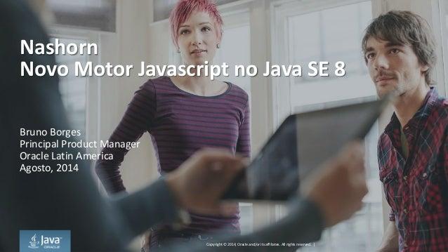 Nashorn: Novo Motor Javascript no Java SE 8
