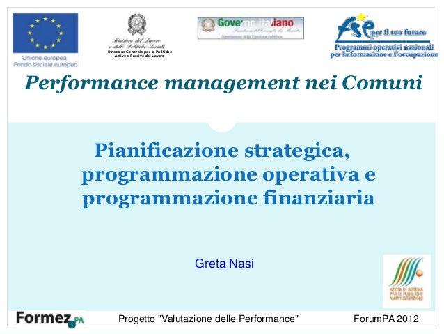 Performance management nei Comuni Pianificazione strategica, programmazione operativa e programmazione finanziaria 17 Magg...