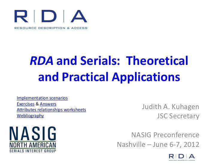 RDA and Serials: Theoretical       and Practical ApplicationsImplementation scenariosExercises & AnswersAttributes relatio...