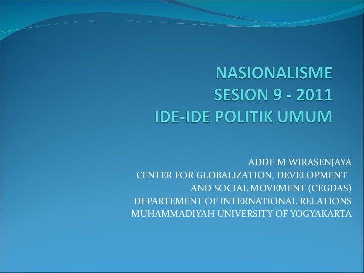 ADDE M WIRASENJAYA CENTER FOR GLOBALIZATION, DEVELOPMENT  AND SOCIAL MOVEMENT (CEGDAS) DEPARTEMENT OF INTERNATIONAL RELATI...