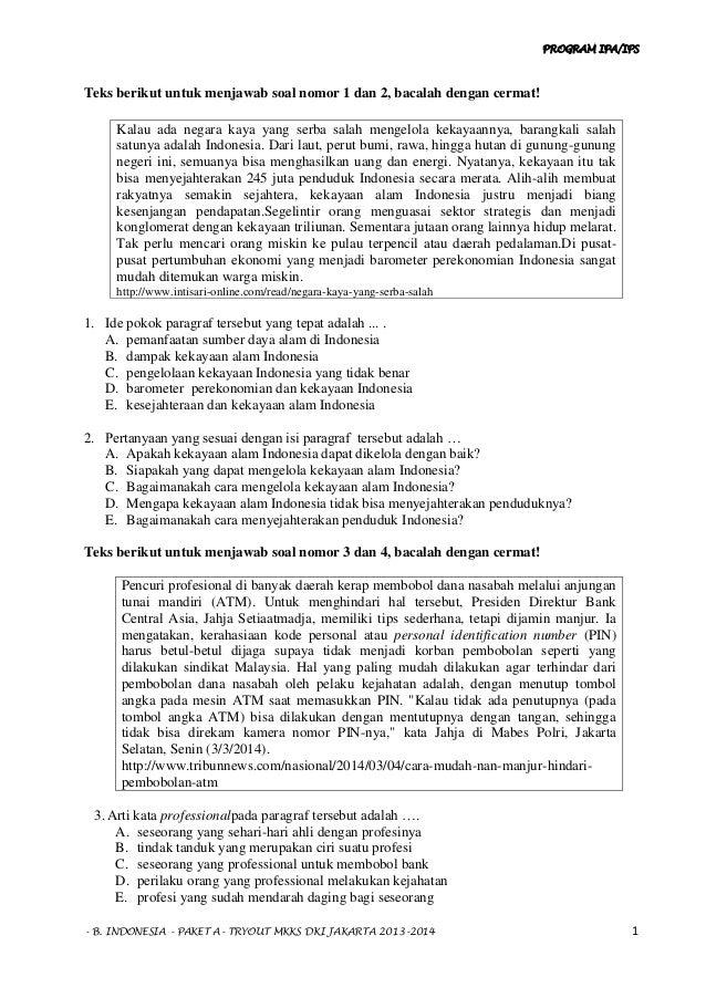 PROGRAM IPA/IPS - B. INDONESIA - PAKET A- TRYOUT MKKS DKI JAKARTA 2013-2014 1 Teks berikut untuk menjawab soal nomor 1 dan...