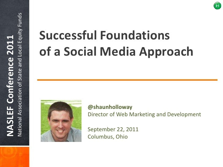 Successful Foundations of a Social Media Approach<br />NASLEF Conference 2011<br />National Association of State and Local...
