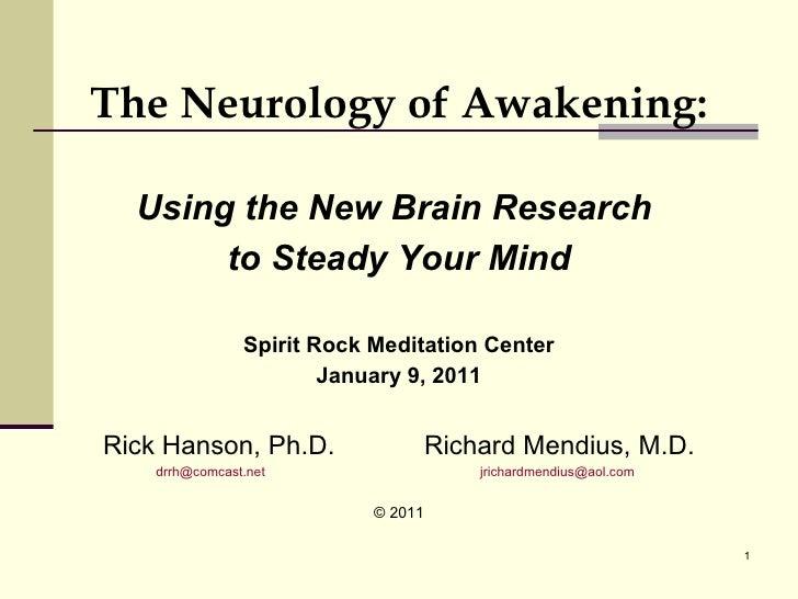 <ul><li>The Neurology of Awakening: </li></ul><ul><li>Using the New Brain Research  </li></ul><ul><li>to Steady Your Mind ...