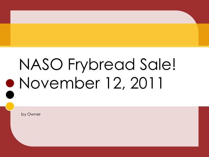 NASO Frybread Sale!November 12, 2011by Owner