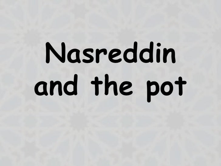 Nasreddinand the pot