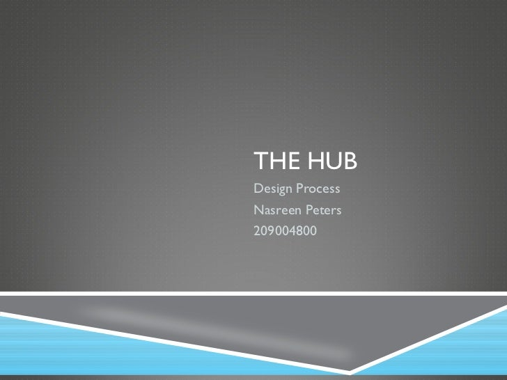 Nasreen peters   hub design process