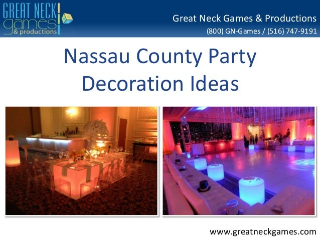 (800) GN-Games / (516) 747-9191 www.greatneckgames.com Great Neck Games & Productions Nassau County Party Decoration Ideas