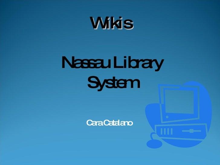 Cara Catalano Wikis  Nassau Library System