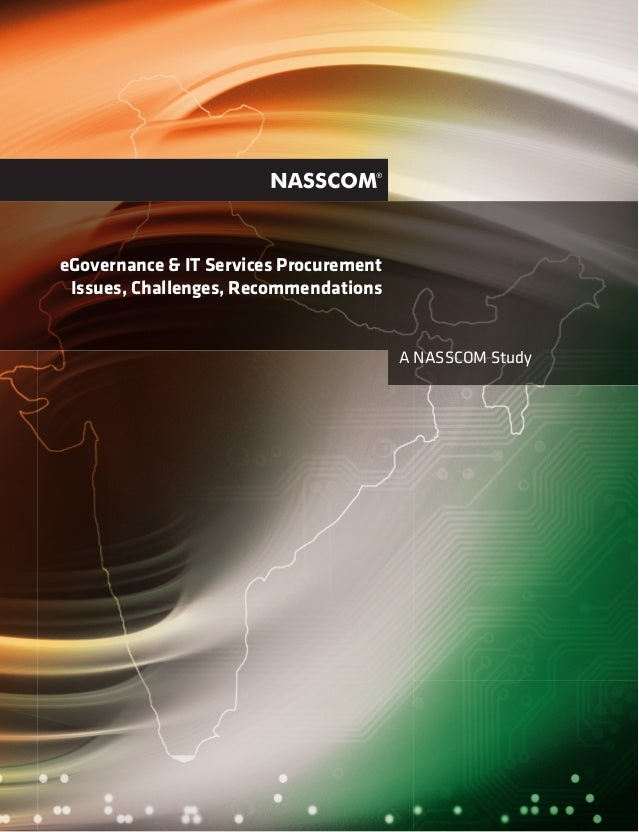 A NASSCOM Study eGovernance & IT Services Procurement Issues, Challenges, Recommendations