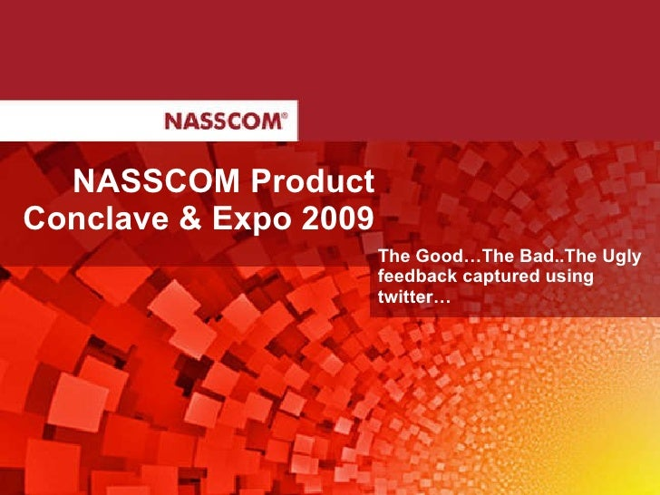 Nasscom Product Conclave 2009 - Feedback collected using Twitter