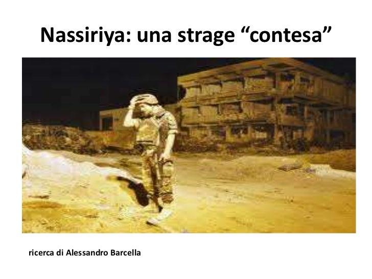"""Nassiriya: una strage """"contesa""""ricerca di Alessandro Barcella"""