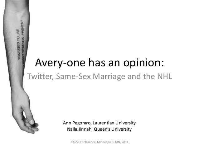Avery-one has an opinion: Twitter, Same-Sex Marriage and the NHL NASSS Conference, Minneapolis, MN, 2011 Ann Pegoraro, Lau...