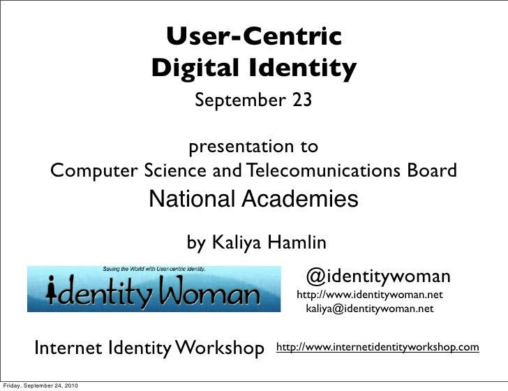 User Centric Digital Identity, Talk for Computer Science and Telecommunications Board, National Academies