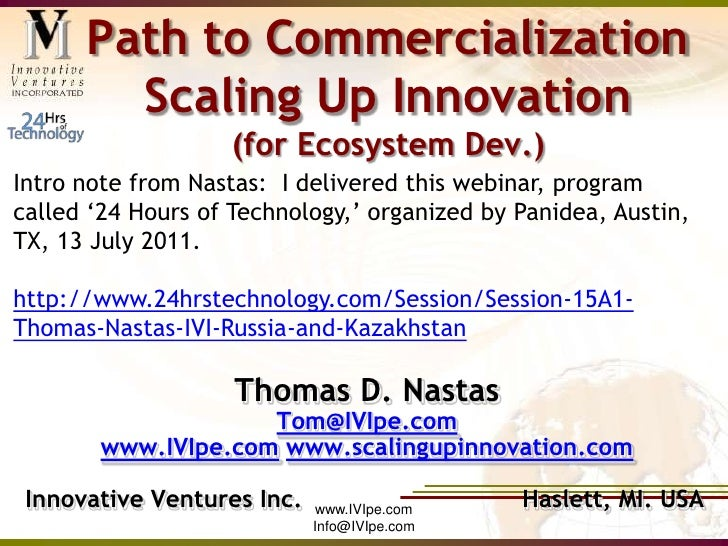 www.IVIpe.com<br />Info@IVIpe.com<br />Path to CommercializationScaling Up Innovation(for Ecosystem Dev.)<br />Intro note ...